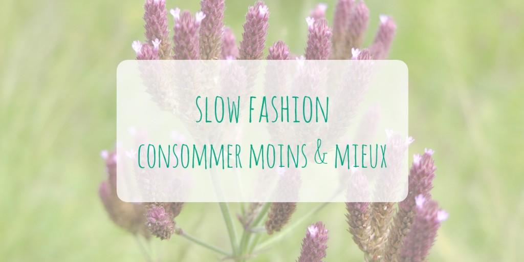 Slow Fashion, consommer moins et mieux